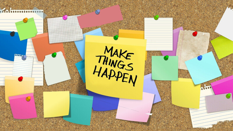 Bulletin Board with a post saying: Make things happen